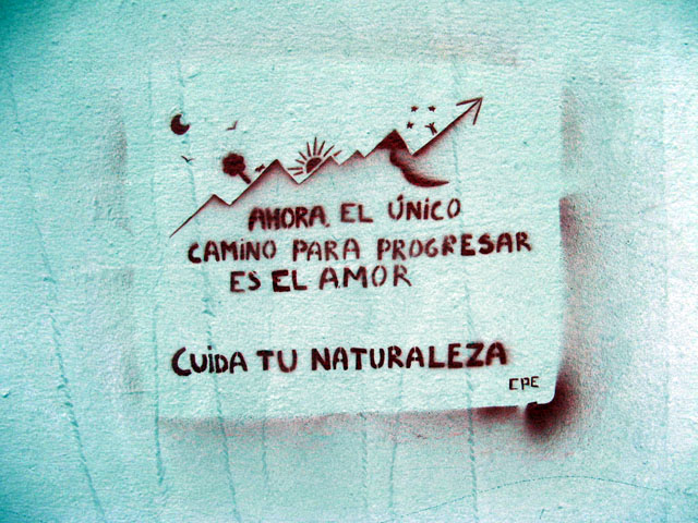 this is an image of a stencil that says: Ahora el único camino para progresar es el amor (Now the only way to progress is love. Watch your nature)